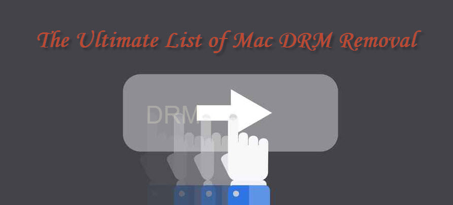 The Ultimate List of Mac DRM Removal